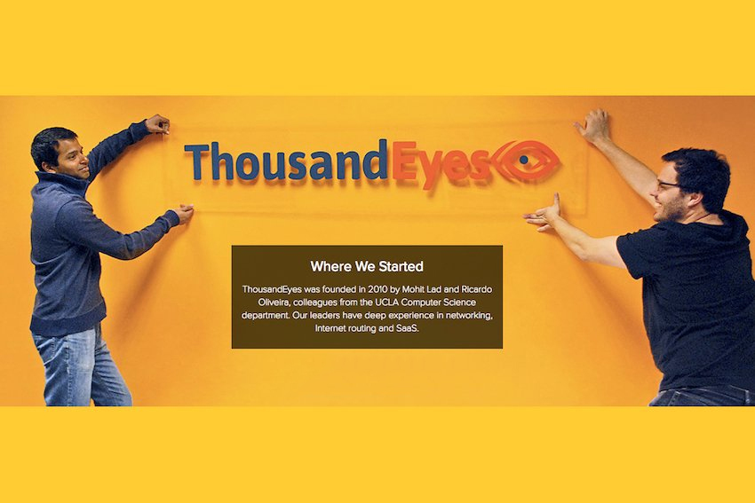 CS 201: Thousand Eyes: a Startup Whose Journey Began at UCLA, MOHIT LAD – RICARDO OLIVEIRA, Thousand Eyes